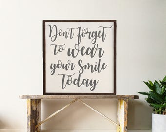 Don't Forget To Wear Your Smile | Farmhouse Sign | Home Decor