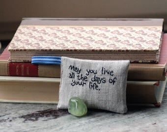 May you live all the days of your life -  Jonathan Swift Lavender sachet in linen with embroidered text