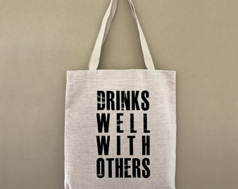Tote Bag Drinks Well With Others Custom Customizable Personalized Gift For Her Gift For Him Wine Farmers Market Shopping Bag Bulk