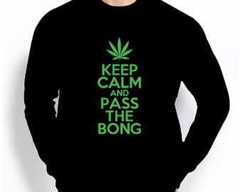 Keep Calm Sweatshirt Keep Calm and Pass the Bong 50/50 Jerzees 8.0 Fleece Sweatshirt - Pot Head Unisex Comfy Sweatshirt