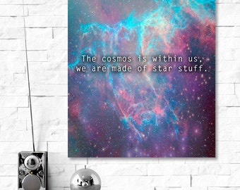 The Cosmos is Within Us, We Are Made of Star Stuff: Quote Print, Digital Download. Carl Sagan, Science Quote, Galaxy, Printable Quote 8 x 10
