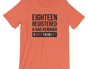 Registered To #VoteThemOut, First Time Voter, 18 And Going to Vote Shirts, Midterm Election Anti0gun Blue Wave Tees