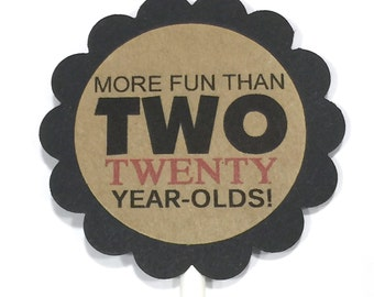 40th Cupcake Toppers - More Fun Than Two Twenty Year Olds, Black and Kraft Brown or Your Choice of Colors, Set of 12