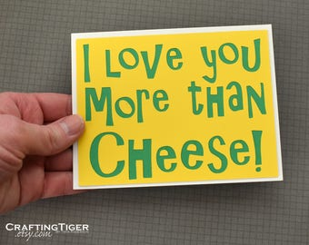 Handmade Greeting Card - Cut out Lettering - I love you more than Cheese - Blank inside - Funny Mothers / Fathers Day -Birthday