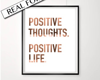 Inspirational Quote Print, Positive thoughts, Positive life, Real Copper Foil A4, Pressed Foil, Unique wall decor, Print, Foil Poster