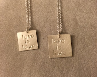 """Sterling silver """"love is love"""" necklaces. Hand stamped  2 sizes. Love acceptance LGBTQ equality support ally allies"""