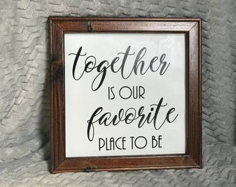 Together Is Our Favorite Place to Be Canvas Reverse Canvas Sign