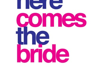 Here Comes The Bride Bachelorette Shirt Design