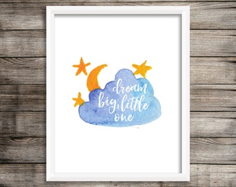 Dream Big Little One - Watercolor Printable (Digital Art Print)