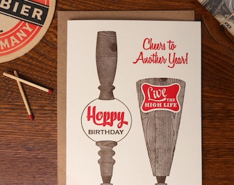 letterpress cheers to another year! hoppy birthday live the high life birthday card beer taps what's on tap greeting card