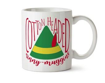 Buddy the Elf Mug, FUNNY Christmas Mug, Cotton Headed Ninny Muggins, Christmas Mug, Stocking Stuffer, Customized Mug, Personalized Mug