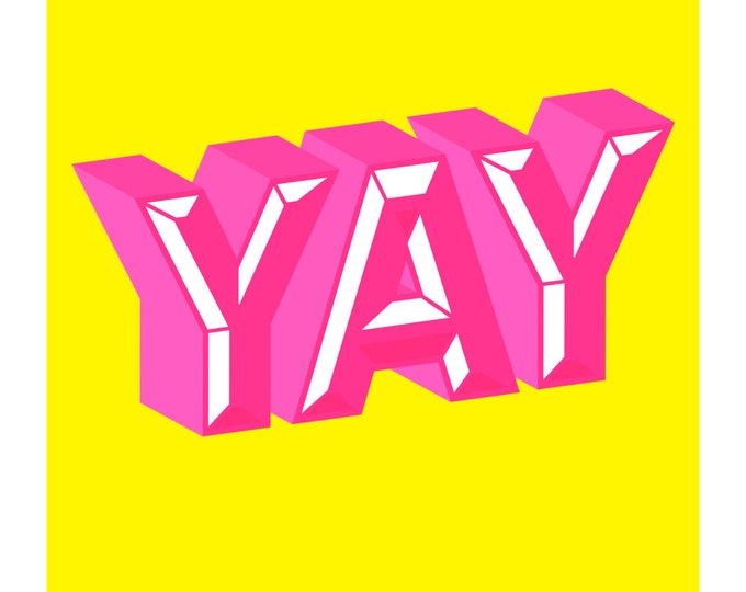 YAY, Original Art Print, Inspirational Poster, Neon Pink, Yellow