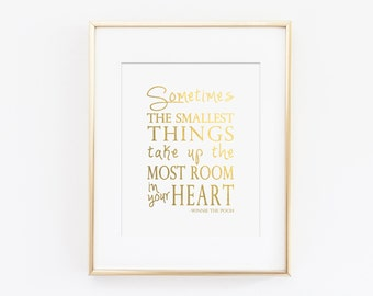 Sometimes the Smallest Things Nursery Art Print - Winnie the Pooh Quote - Faux Gold Foil Typography - Kids Wall Art, Most Room in Your Heart