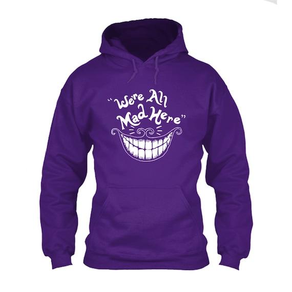 We're All Mad Here Alice In Wonderland hoodie, funny hoodies, hoodies for men, hoodies for women, nerd hoodies, geek hoodies, hooded tops