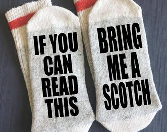 Scotch - Bring me Socks - If You Can Read This Socks - If You Can read This Bring me a Scotch - Scotch Gifts - Novelty Socks