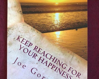 Keep Reaching For Your Happiness