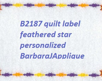 B2187 Feathered Star Quilt Label machine embroidered personalized