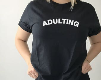 Adulting Tee -  Not Today | Adult-ish | Adult-ish Shirt | Adulting Shirt | Im Done | Grown Up | Grown Up Shirt | Adultish | Adult Shirt