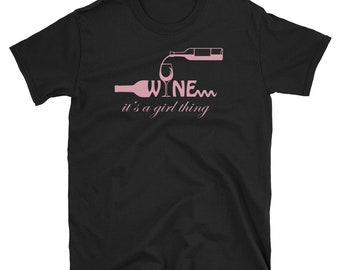 Funny Women Wine Shirt Wine Lover Gift It's A Girl Thing Wine Shirt