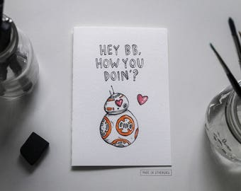 Greeting Card - Hey BB, How You Doin'? / Valentine's Day, BB8, Star Wars-Inspired, Pick Up Line + Puns