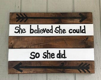 She Believed She Could So She Did Sign
