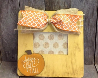 Happy Fall Y'all 4 x 6 Picture Frame