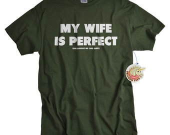 Husband Gift -  Funny Tshirts - Gifts for Men - My Wife Is Perfect Mens TShirt -Clothing -  I LOVE it when MY Wife ® T-shirts
