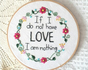 Love quote hoop art, embroidered hoop, handembroidered,  fiber art, wall decor, home decor, wedding, religious quote,inspirational, 8 inches
