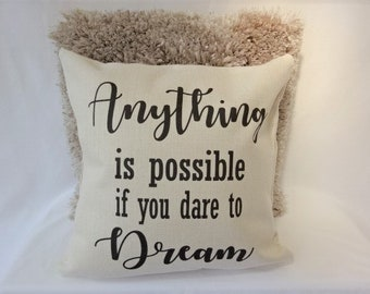 Inspirational Quote Cream Canvas Cushion, Scatter Cushion, Home Decor, Anything is possible if you dare to dream,