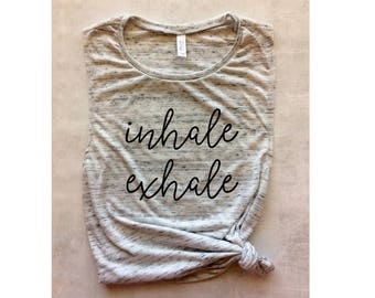 inhale exhale yoga tank, workout tank, muscle tee, mom tank top,  gym tank, barre tank, graphic tee, yoga shirt, weight lift shirt, running