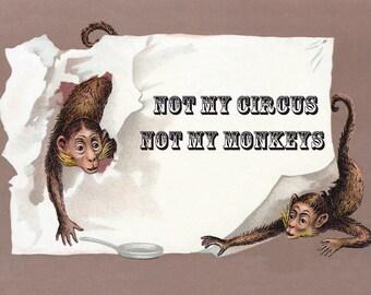 Not My Circus Not My Monkeys Card - Anti Drama Saying Funny Greeting Card