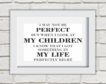 I May Not Be Perfect Framed Quote Print Mounted Word Art Wall Art Decor Typography Inspirational Quote Home Gift
