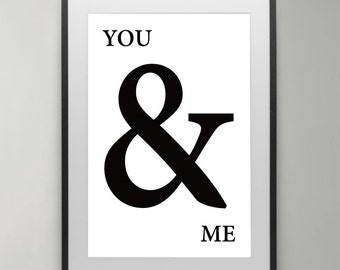 You and Me, Typography, Black and White, Typography Poster, Scandinavian poster, Modern art, wall art, Instant Download, Home decor.