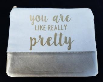 You are like really pretty Make-up Bag