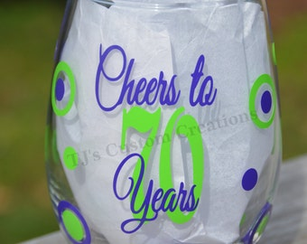 FREE Personalization Cheers to 70 Years Birthday 21 oz. Stemless Wine Glass, Party Favor, Friendship, Appreciation 21 29 30 40 50 60 80 90
