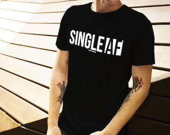 Single AF | Valentine's Day Shirt | Gifts For Single People | Funny Singles Shirt | Funny Shirts For Him | Shirts With Sayings | Gifts For H