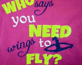 Cheer Tee-Who need wings to fly?