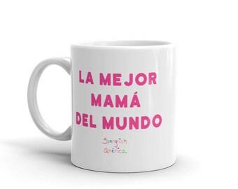 Mama Mug, Dia de las Madres Mug, La Mejor Mamá del Mundo, Spanish Mom Mug, Latina Mom Mug, Hispanic Mom Mug, Madre Mug, Taza para Mamá