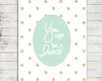 """Nursery Printable Art- 8x10 Download """"You are so Loved"""" Nursery Art with Gold Polka Dots #075"""