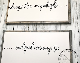 Always Kiss Me Goodnight / Always Kiss Me Good Morning / Wedding Gifts / Housewarming Gift / Marriage Gift / Bedroom Sign / Master Bedroom