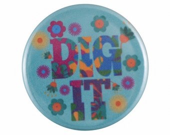 """Dig It 1.25"""" Button Pin"""