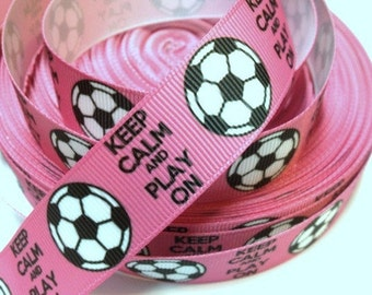 7/8 inch - Soccer, Keep Calm and Play on  PINK \ hot pink- SPORTS - Printed Grosgrain Ribbon for Hair Bow