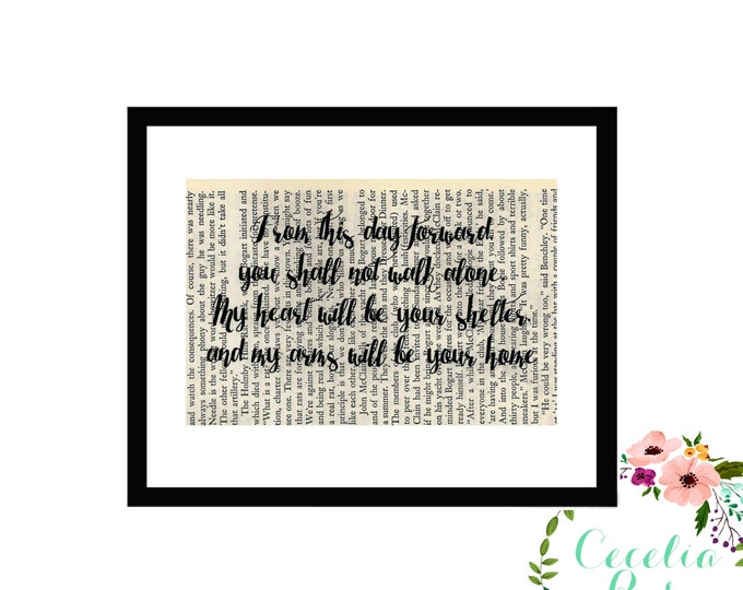 From This Day Forward You Shall Not Walk Alone, My Heart Will Be Your Shelter & My Arms Your Home Wedding Vintage Book Art Box Frame orPrint