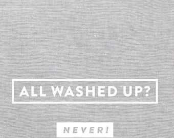 all washed up? linen tea towel