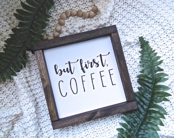But First Coffee Stained Framed Wooden Sign, Coffee Bar Decor, Frame Farmhouse Sign, Kitchen Sign, Wooden Framed Sign, Coffee Sign, Coffee
