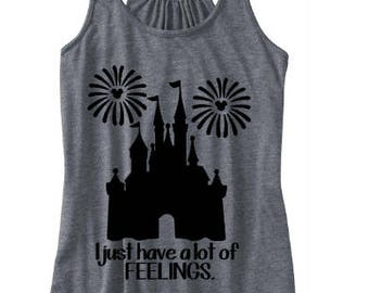 Disney Mean Girls tank, Disney Fan tank, I just have a lot of feelings tank, Disney World tank, Disney tank, Disney Happily Ever after tank