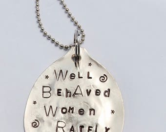 Well Behaved Women Rarely Make History // NECKLACE made from SPOON // Long Chain