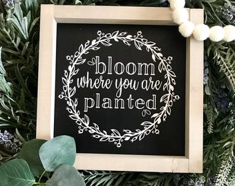 Bloom where you are planted Sign / Spring Decor / Bloom Sign / Floral framed Sign / Spring Wreath /  Sign / Wreath Sign / Bloom wreath sign