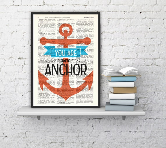 Love Quote Print, You are my anchor Gift him, Love Gift College Dorm Love Poster print Bedroom art- anchor print TYQ034
