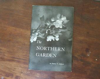 Vintage 1940s Flower Gardening Book 'The Northern Garden Week by Week' Flowers by Daisy T. Abbott